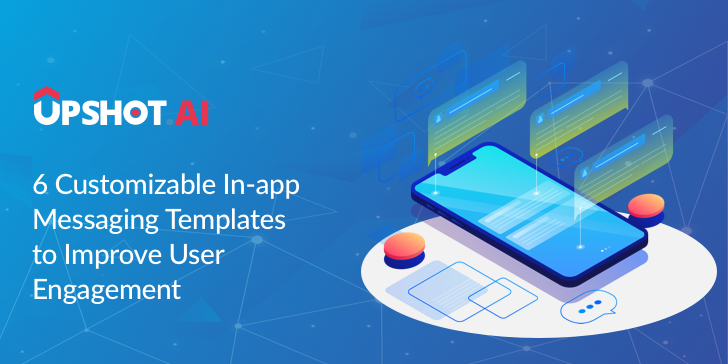 6 Customizable In-app Messaging Templates to Improve User Engagement