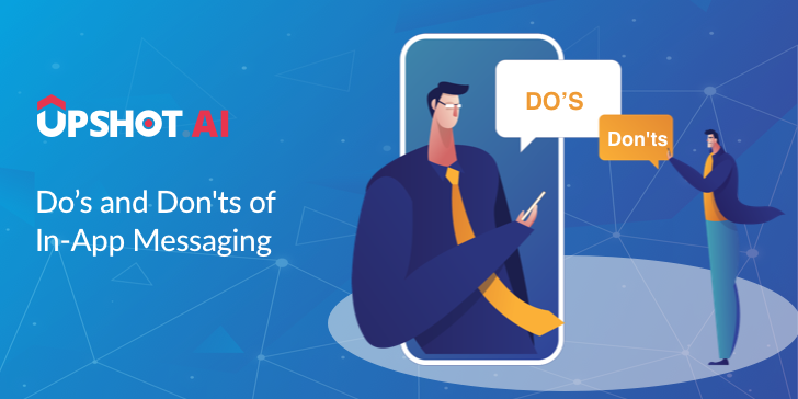 Do's and don'ts of inapp messaging