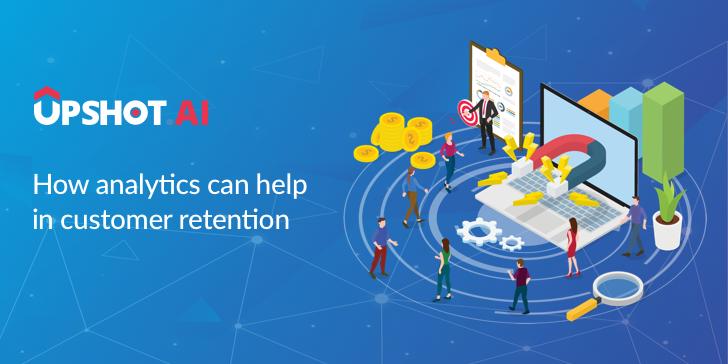 Analytics in customer retention - Upshot.ai