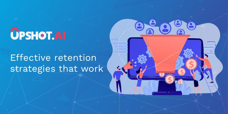 Effective retention strategies that work
