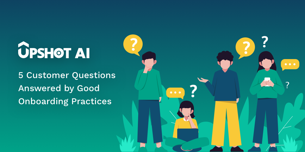 Customer Onboarding Questions