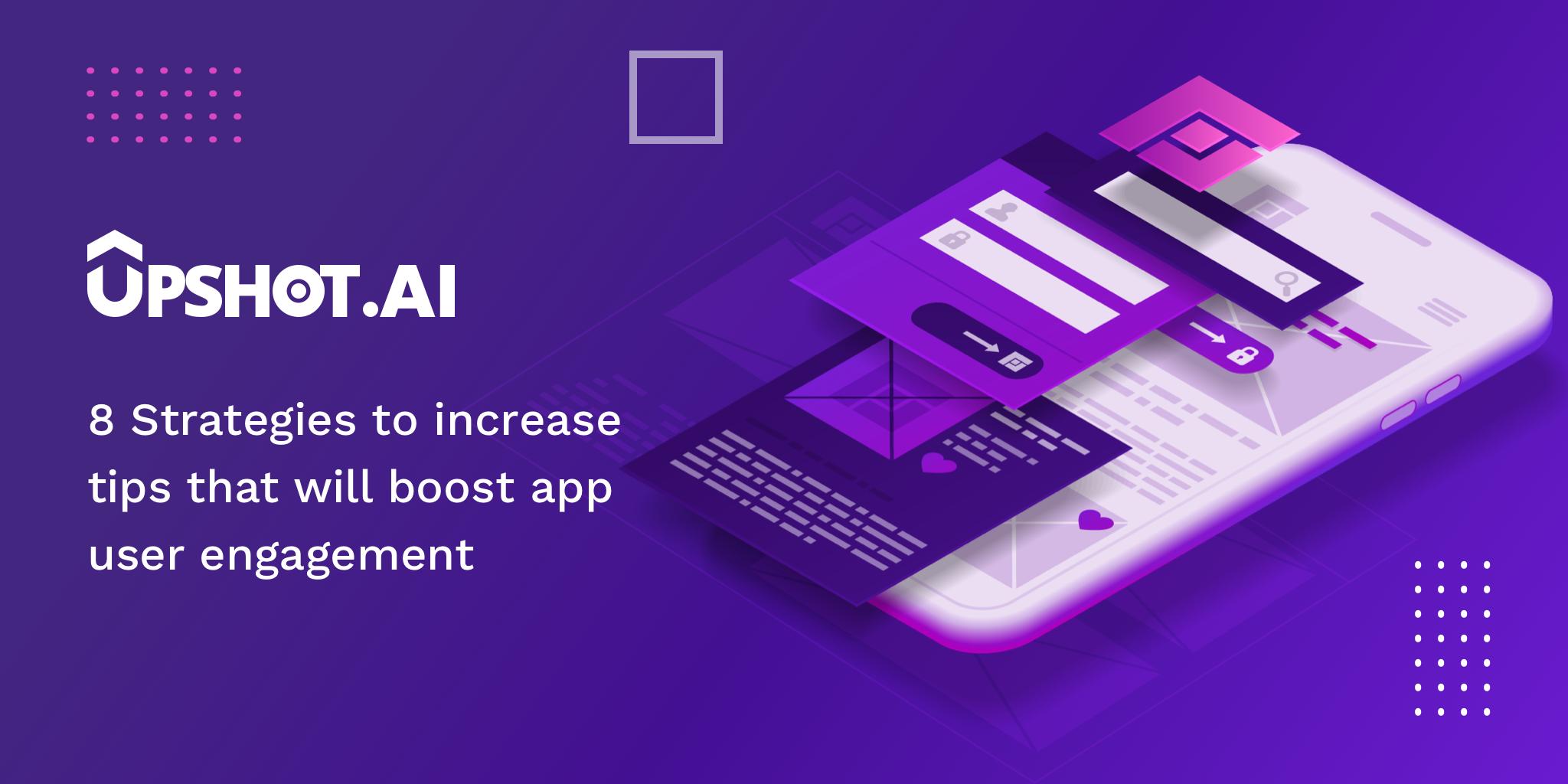 Boost app user engagement